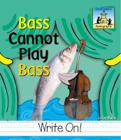 Bass Cannot Play Bass