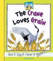 The Crane Loves Grain