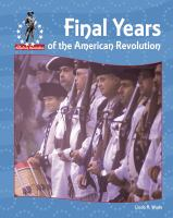 Final Years of the American Revolution