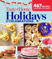 Holidays & celebrations : 467 recipes for every occasion