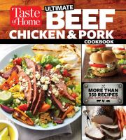 Taste of Home Ultimate Beef, Chicken & Pork Cookbook