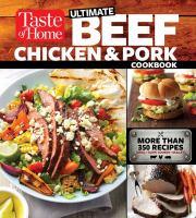 Taste of Home Ultimate Beef, Chicken & Pork Cookbook
