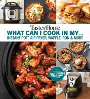 What Can I Cook in My--instant Pot, Air Fryer, Waffle Iron & More