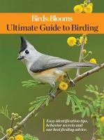 Birds & Blooms Ultimate Guide to Birding