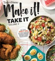 TASTE OF HOME MAKE IT TAKE IT VOLUME 2: GET YOUR TASTY ON WITH IDEAL DISHES FOR PICNICS, PARTIES, HOLIDAYS, BAKE SALES AND MORE!