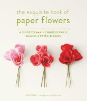 The Exquisite Book of Paper Flowers