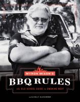Myron Mixon's BBQ Rules