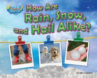 How Are Rain, Snow, and Hail Alike?