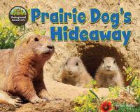 Prairie Dog's Hideaway