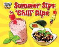 "Summer Sips to ""chill"" Dips"