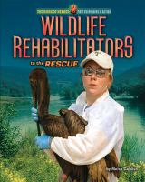 Wildlife Rehabilitators to the Rescue