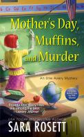 Mother's Day, Muffins, and Murder An Ellie Avery Mystery.