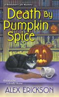 Death by pumpkin spice : [a Bookstore Cafe mystery]