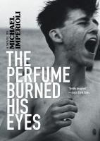 The Perfume Burned His Eyes