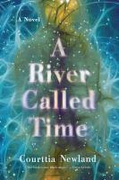 A river called time : a novel