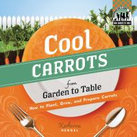 Cool Carrots From Garden to Table