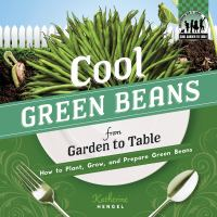 Cool Green Beans From Garden to Table