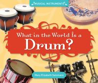 What in the World Is A Drum?