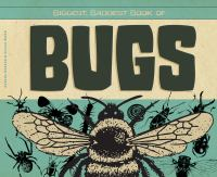 Biggest, Baddest Book of Bugs
