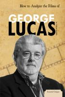 How to Analyze the Films of George Lucas
