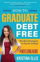 Cover of How to Graduate Debt Free: