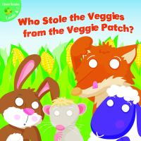 Who Stole the Veggies From the Veggie Patch?