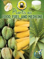 Plants as Food, Fuel, and Medicine