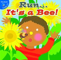 Run-- It's A Bee!