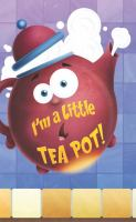 I'm A Little Tea Pot!