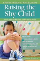 Raising the Shy Child : A Parent's Guide to Social Anxiety