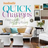 House Beautiful Quick Changes