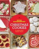 Good Housekeeping Christmas cookies : 75 irresistible holiday treats.
