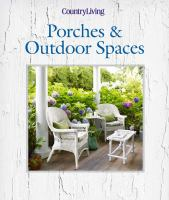Country Living Porches & Outdoor Spaces