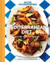 GOOD HOUSEKEEPING MEDITERRANEAN DIET : 70 EASY, HEALTHY RECIPES
