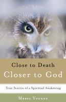 Close to Death, Closer to God