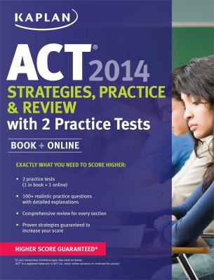 KAPLAN A.C.T. test prep book 2014
