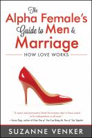 The Alpha Female's Guide to Men & Marriage