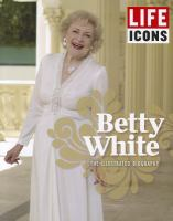 Betty White : the illustrated biography
