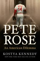 Pete Rose : an American dilemma