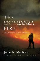 The Esperanza Fire :barson, Murder and the Agony of Engine 57