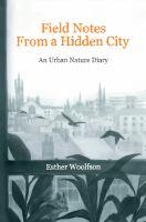 Field Notes From A Hidden City