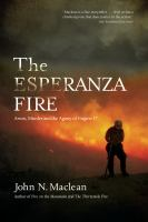 The Esperanza fire : arson, murder, and the agony of Engine 57