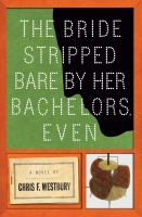 The Bride Stripped Bare by Her Bachelors, Even