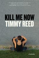 Kill Me Now : A Novel