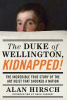 The Duke of Wellington, Kidnapped!
