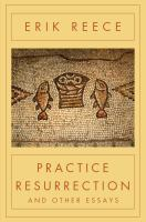 Practice Resurrection and Other Essays