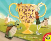 The Really Groovy Story of the Tortoise and the Hare