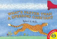 What's Faster Than A Speeding Cheetah?