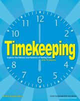 Timekeeping : explore the history and science of telling time with 15 projects