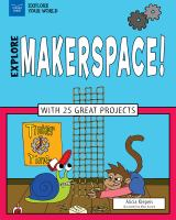 Explore Makerspace!